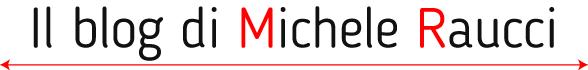 Il blog di Michele Raucci